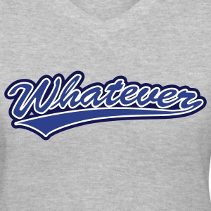 Whatever team - Women's V-Neck T-Shirt