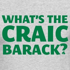 What's the craic Barack