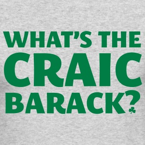 What's the craic Barack - Men's Long Sleeve T-Shirt by Next Level