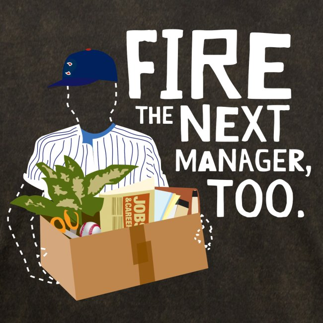 Fire the Next Manager, Too