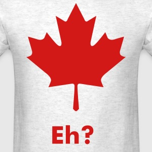 Canadian Eh? Shirt - Men's T-Shirt