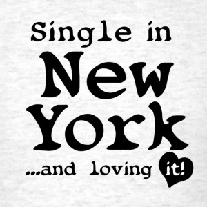 Single in New York and Loving it! - Men's T-Shirt