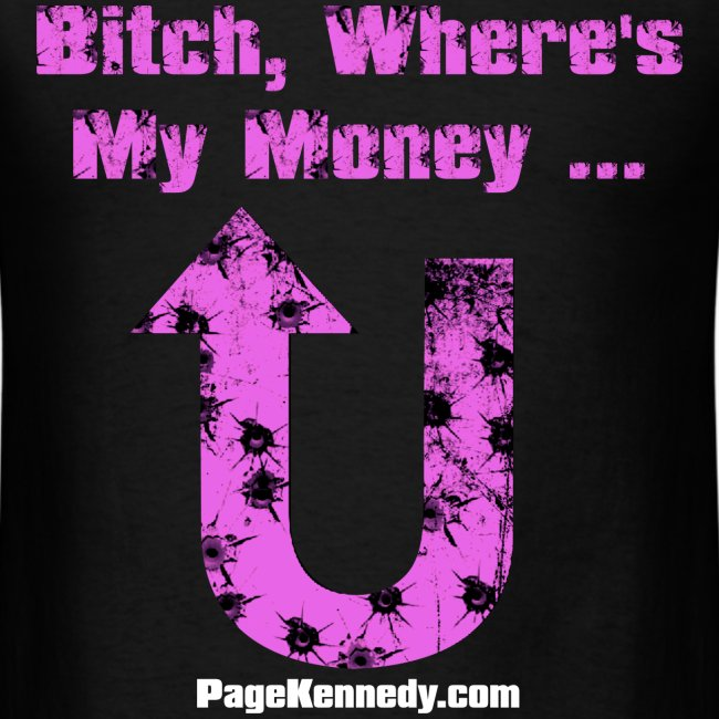 Bitch, Where's My Money (purple logo)