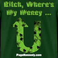 Design ~ Bitch, Where's My Money (green logo)