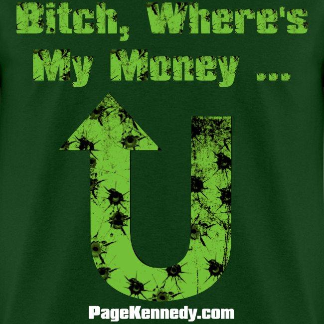 Bitch, Where's My Money (green logo)