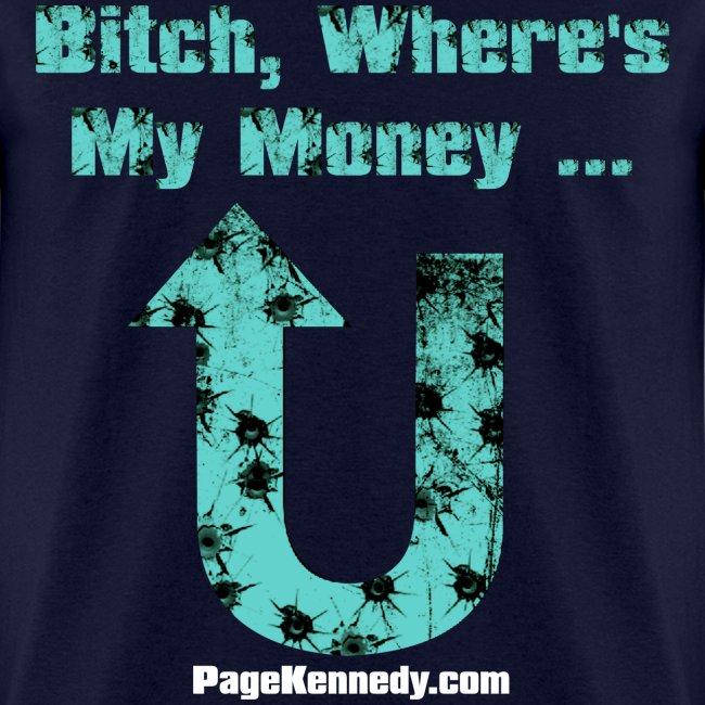 Bitch, Where's My Money (blue logo)