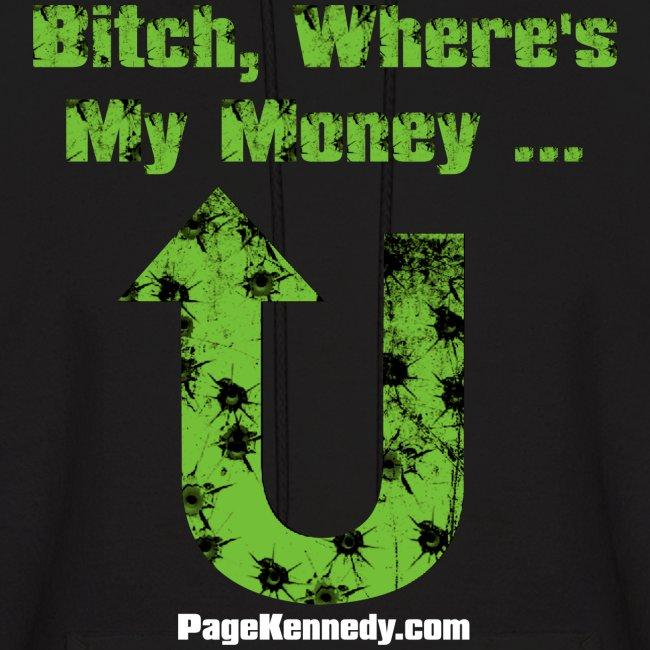 Hoodie Bitch, Where's My Money (green logo)