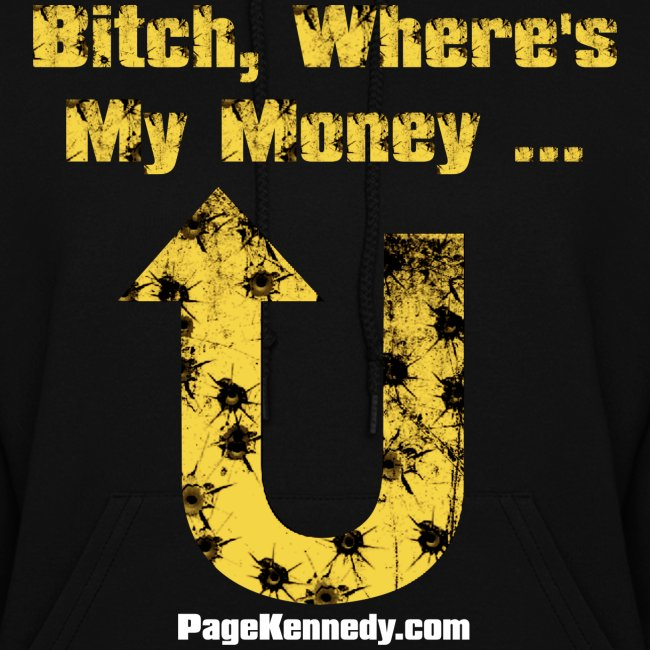 Ladies Hoodie Bitch, Where's My Money (yellow logo)