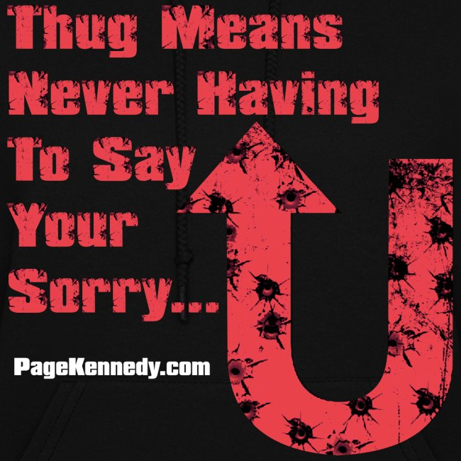 Hoodie Thug means never having to say your sorry  (orange logo)