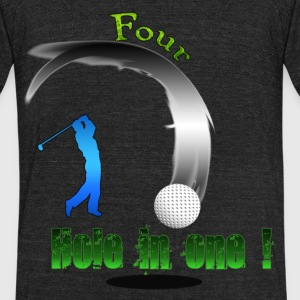 Four Hole in one ! Golf T-Shirts - Unisex Tri-Blend T-Shirt by American Apparel