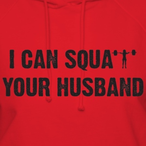 I CAN SQUAT YOUR HUSBAND Hoodies - Women's Hoodie