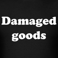 Design ~ Damaged Goods Tee