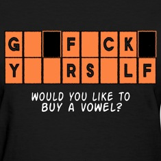 GFY Would you like to buy a vowel? Women's T-Shirts