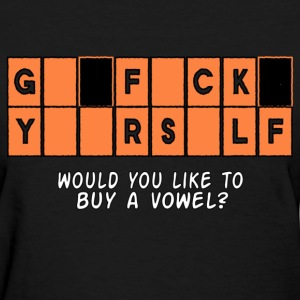 GFY Would you like to buy a vowel? Women's T-Shirts - Women's T-Shirt