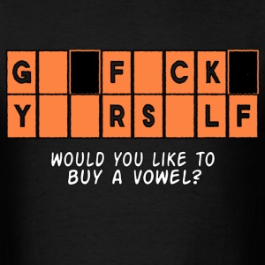 GFY Would you like to buy a vowel? T-Shirts - Men's T-Shirt