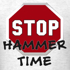 STOP Hammer Time T-Shirts - Men's T-Shirt