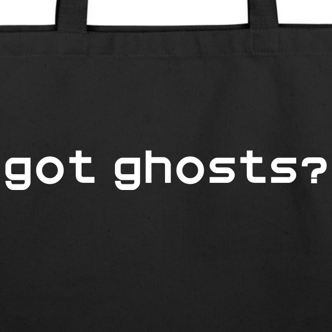 """got ghosts?"" Totebag w/RIP on back"