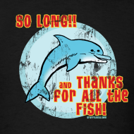 Design ~ SO LONG AND THANKS FOR ALL THE FISH Vintage Style T-Shirt