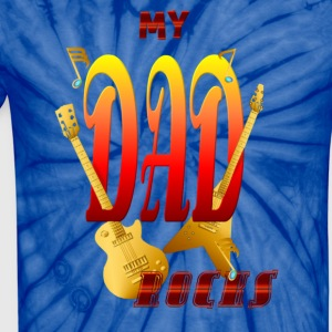 My Dad Rocks! - Unisex Tie Dye T-Shirt