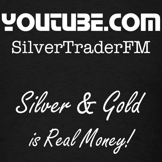 SilvertraderFM - Silver & Gold is Real Money!