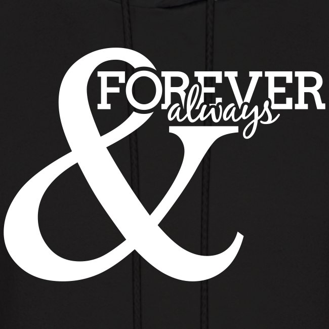 Forever and Always | Hoodie