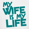 my wife is my life T-Shirts - Men's Tall T-Shirt
