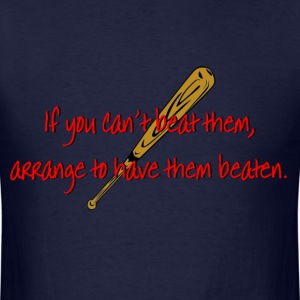 If You Can't Beat Them... T-Shirts - Men's T-Shirt