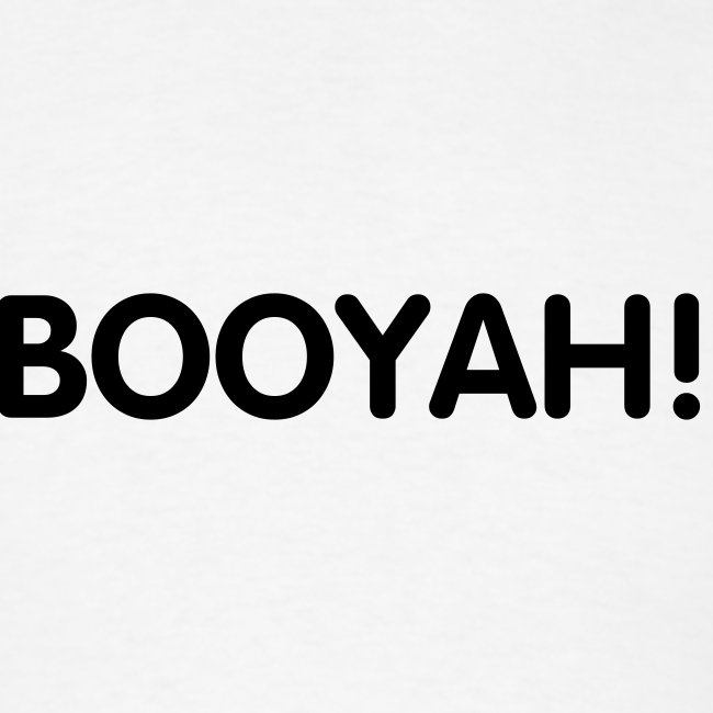 BOOYAH! - Black Text - Mens