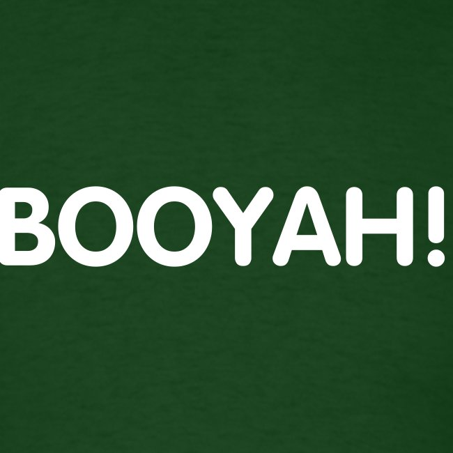 BOOYAH! - White Text - Mens