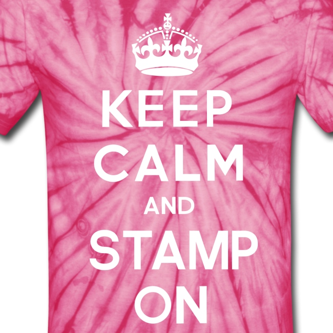 Keep calm and stamp on tie dye