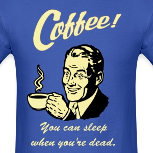 Sleep When You're Dead T-Shirts - Men's T-Shirt
