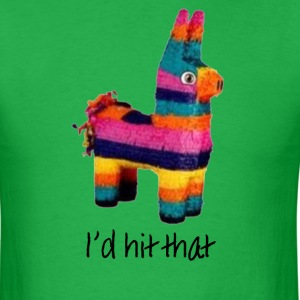 I'd Hit That (Pinata) T-Shirts - Men's T-Shirt