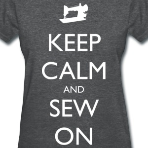 Keep Calm and Sew On - Women's T-Shirt