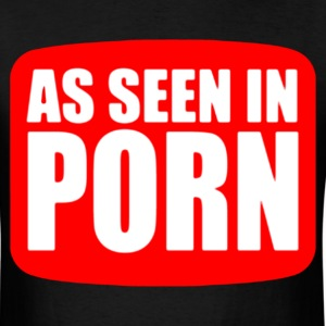 As Seen In Porn T-Shirts - Men's T-Shirt