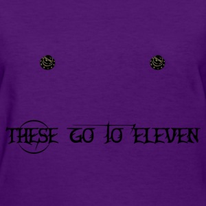 These Go to Eleven Women's T-Shirts - Women's T-Shirt