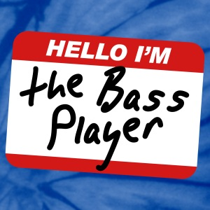 Hello I'm the Bass Player T-Shirts - Unisex Tie Dye T-Shirt