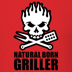 Natural born griller T-Shirts - Men's T-Shirt