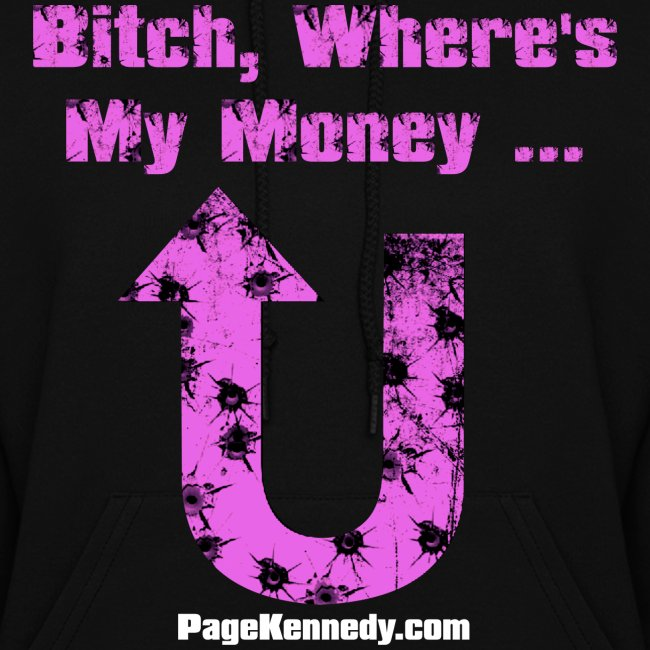 Ladies Hoodie Bitch, Where's My Money (purple logo)