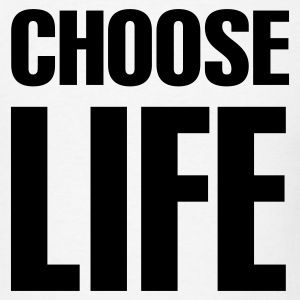 Choose life T-Shirts - Men's T-Shirt