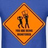 YOU ARE BEING MONITORED T-Shirts - Men's T-Shirt