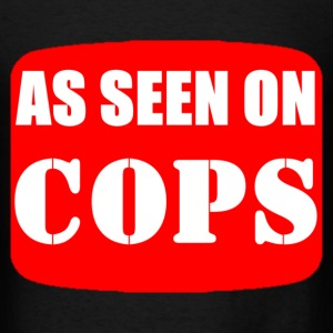 As Seen On Cops T-Shirts - Men's T-Shirt