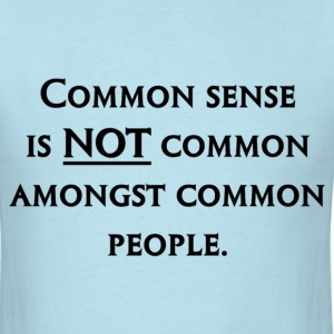 Common Sense T-Shirts - Men's T-Shirt