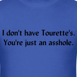 It's Not-a Tourette's! T-Shirts - Men's T-Shirt