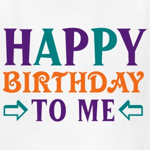 Happy Birthday To Me Kids' Shirts - Kids' T-Shirt