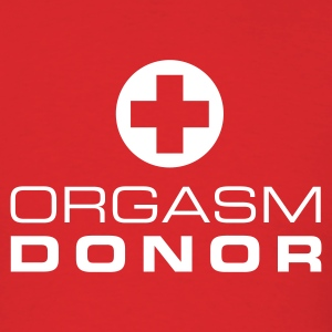 Orgasm Donor T-Shirts - Men's T-Shirt