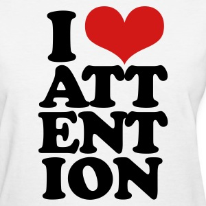 I love attention Women's T-Shirts - Women's T-Shirt