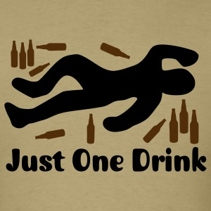 Just One Drink Unconscious T-Shirts - Men's T-Shirt