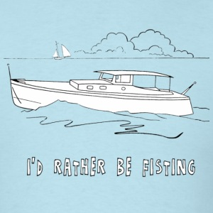 I'D RATHER BE FISTING - Men's T-Shirt