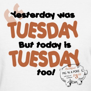 Tuesday Women's T-Shirts - Women's T-Shirt