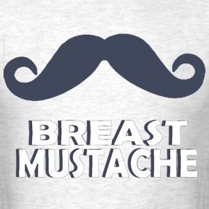 BREAST MUSTACHE - Men's T-Shirt